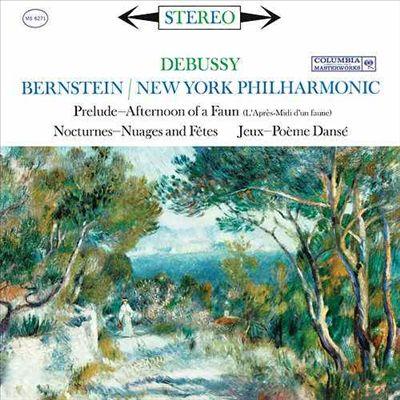 Debussy: Prelude Afternoon of a Faun; Nocturnes - Nuages and Fêtes; Jeux - Poème Dansé