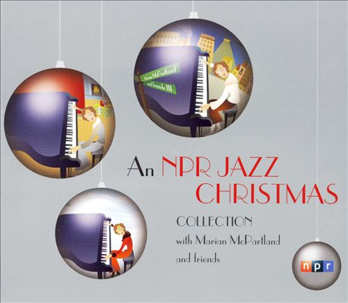 An NPR Christmas Collection with Marian McPartland and Friends [Box Set]