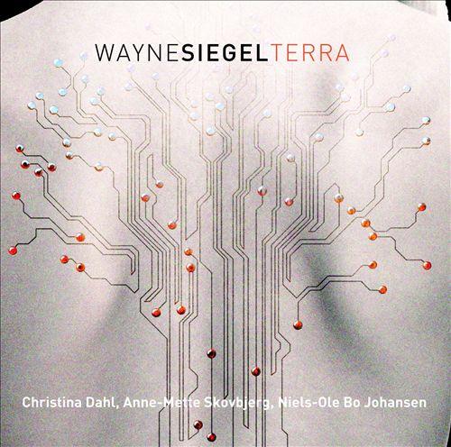Wayne Siegel: Terra