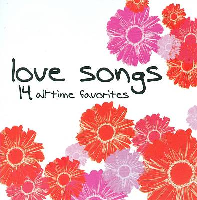 Love Songs: 14 All-Time Favorites