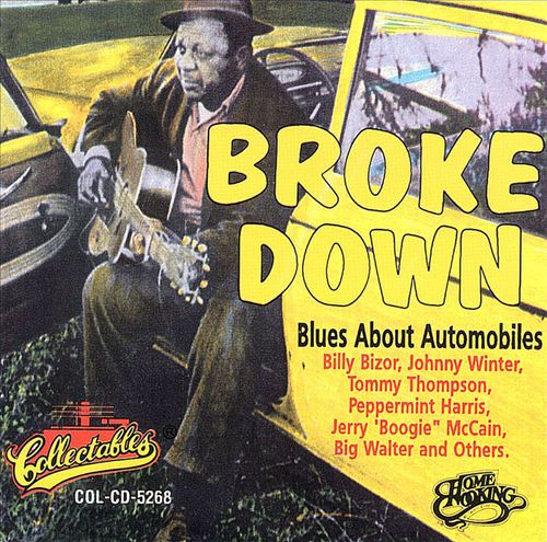 Broke Down: Blues About Automobiles