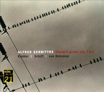 Alfred Schnittke: Concerti Grossi Nos. 1 & 5