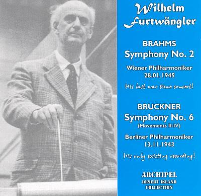 Brahms: Symphony No. 2; Bruckner: Symphony No. 6