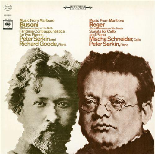 Busoni: Fantasia Contrappuntistica for Two Pianos; Reger: Cello Sonata