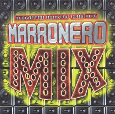 Marronero Mix: Reggaeton Non-Stop Club Hits