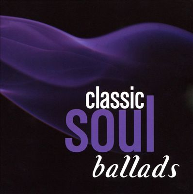 Classic Soul Ballads: Stop to Start/Quiet Storm/Too Hot/Between the Sheets
