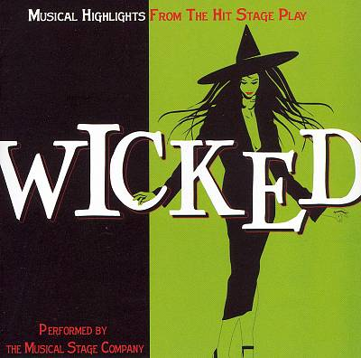 Wicked: Musical Highlights from the Hit Stage Play