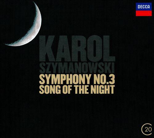 "Karol Szymanowski: Symphony No. 3, ""Song of the Night"""