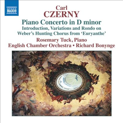 """Carl Czerny: Piano Concerto in D minor; Introduction, Variations and Rondo on Weber's Hunting Chorus from """"Euryanthe"""""""
