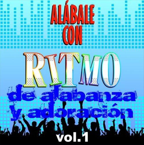 Alábale Con Ritmo de Alabanza y Adoración, Vol. 1