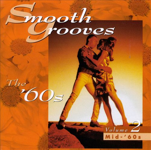 Smooth Grooves: The '60s, Vol. 2: Mid-'60s