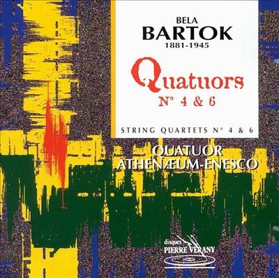 Bela Bartok: Quatuors No. 4 & 6