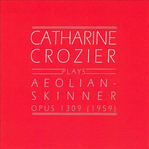 Catharine Crozier plays Aeolian-Skinner Opus 1309 (1959)