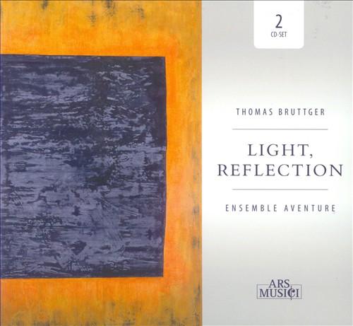 Thomas Bruttger: Light, Reflection