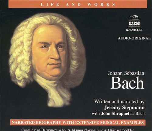 The Life and Works of Johann Sebastian Bach
