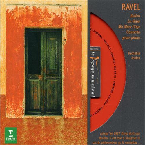 Ravel: Bolero; La valse; Ma Mère l'Oye; Piano Concerto