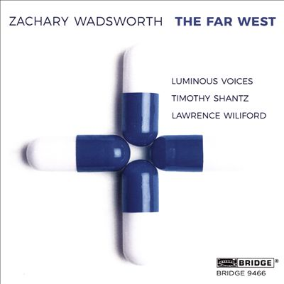 Zachary Wadsworth: The Far West