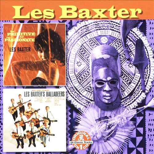 The Primitive and the Passionate/Les Baxter Balladeers