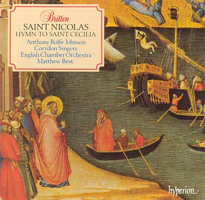 Britten: Saint Nicolas; Hymn to Saint Ceclia