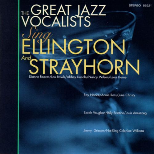 Great Jazz Vocalists Sing Strayhorn & Ellington