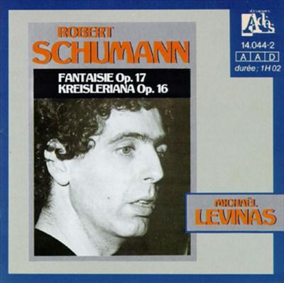 Schumann: Fantaisie, Op. 17; Kreisleriana, Op. 16