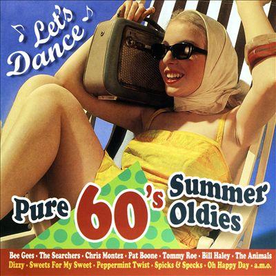 Let's Dance: Pure 60's Summer Oldies