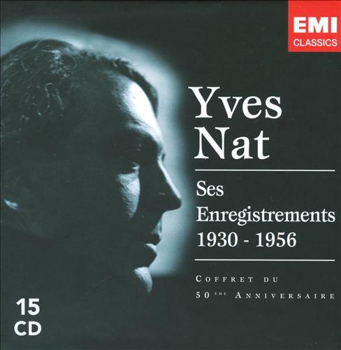 Yves Nat: Ses Enregistrements, 1930-1956 [Coffret du 50ème Anniversaire] [Box Set]