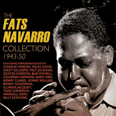 The Fats Navarro Collection: 1943-1950