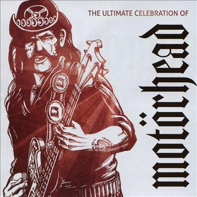 The Ultimate Celebration of Motörhead