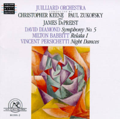 David Diamond: Symphony No. 5; Milton Babbitt: Relata 1; Vincent Persichetti: Night Dances
