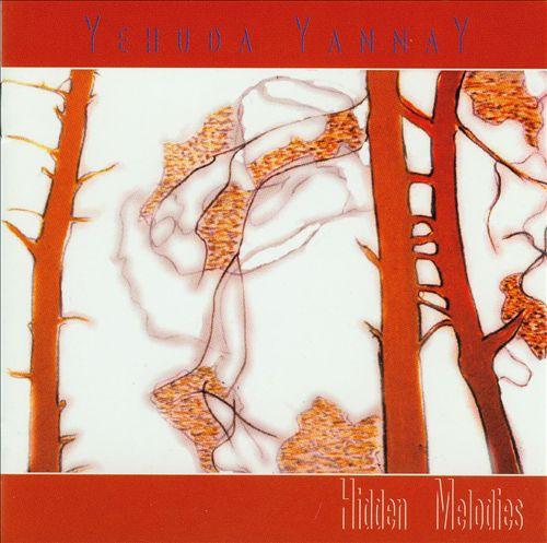 Yehuda Yannay: Hidden Melodies