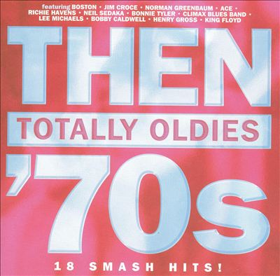 Then: Totally Oldies 70's, Vol. 6