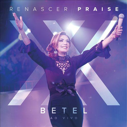 Betel: Renascer Praise XX