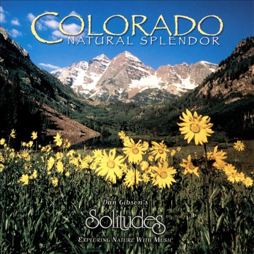 Solitudes: Colorado - Natural Splendor