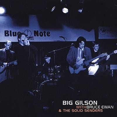 Big Gilson With Bruce Ewan & The Solid Senders