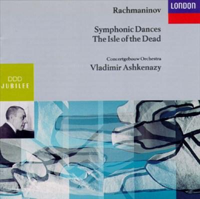 Rachmaninov: The Isle of the Dead Op. 29; Symphonic Dances Op. 45