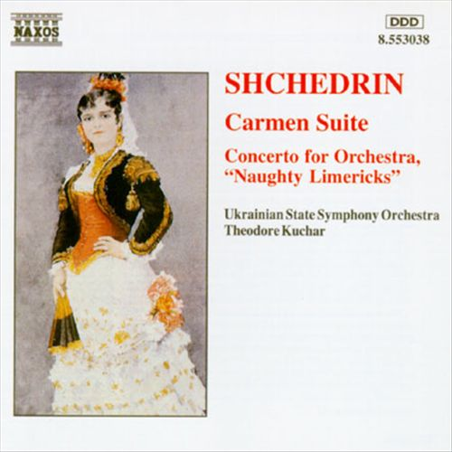 "Shchedrin: Carmen Suite; Concerto for Orchestra ""Naughty Limericks"""
