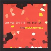 Can You Dig It?: The Best of the Mock Turtles