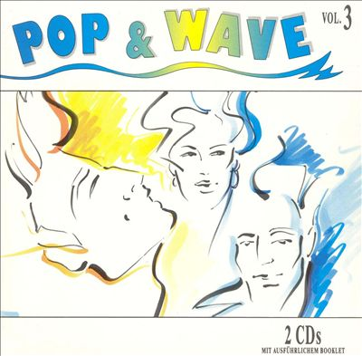 Pop & Wave, Vol. 3: Lots More Hits of the 80's