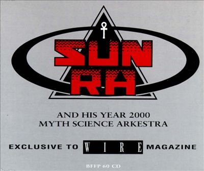 Sun Ra and His Year 2000 Myth Science Arkestra