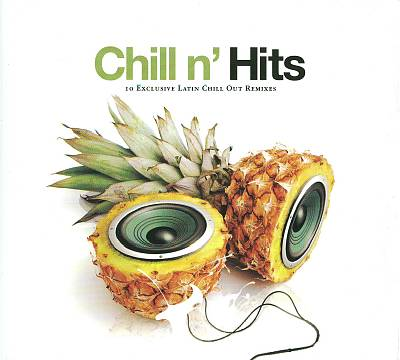 Chill N' Hits: 10 Exclusive Latin Chill Out Remixes
