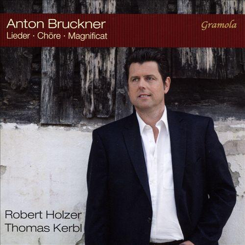 Anton Bruckner: Lieder; Chöre; Magnificat