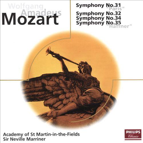 """Mozart: Symphony No. 31 """"Paris""""; Symphony No. 32; Symphony No. 34; Symphony No. 35 """"Haffner"""""""