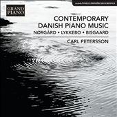 Contemporary Danish Piano Music: Nørgård, Lykkebo, Bisgaard