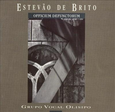Estevão de Brito: Officium Defunctorum