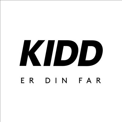 KIDD Er Din Far