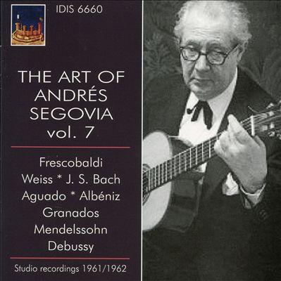 The Art of Andrés Segovia, Vol. 7