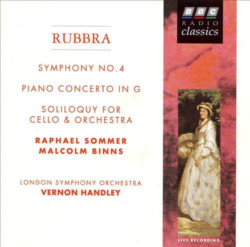 Rubbra: Symphony No.4; Piano Concerto in G; Soliloquy For Cello & Orchestra