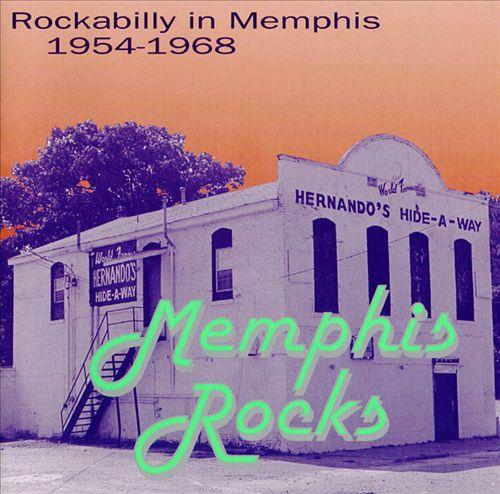 Memphis Rocks: Rockabilly in Memphis: 1954-1968