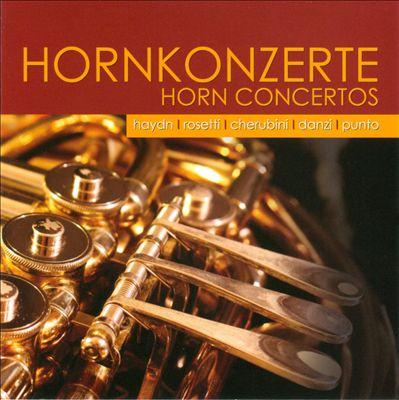 Hornkonzerte: Haydn, Rosetti, Cherubini, Danzi, Punto